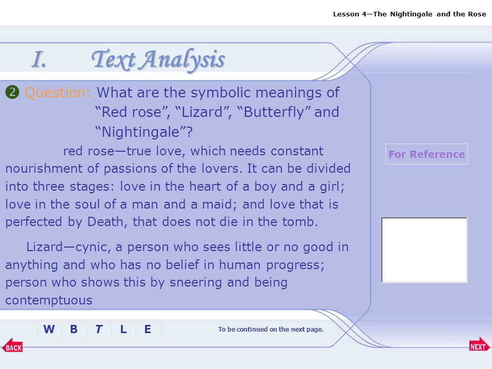 Lesson 4—The Nightingale and the Rose BTLEW I.Text Analysis To be continued on the next page.