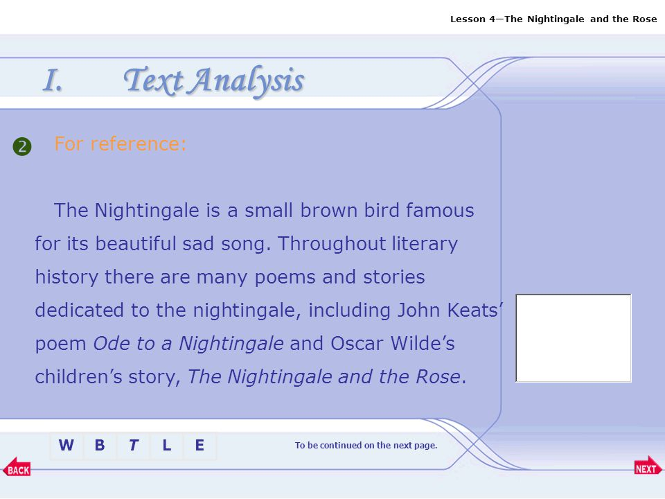 Lesson 4—The Nightingale and the Rose BTLEW I.Text Analysis  To be continued on the next page.