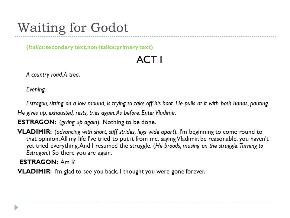 Waiting for Godot (Italics: secondary text, non-italics: primary text) ACT I A country road.