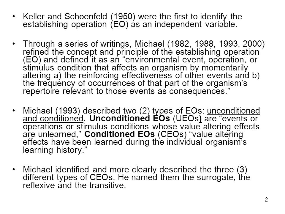 2 Keller and Schoenfeld (1950) were the first to identify the establishing operation (EO) as an independent variable.
