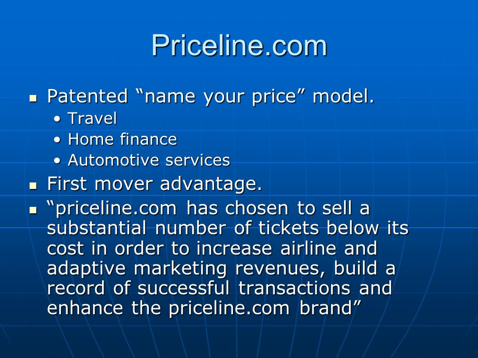 Priceline.com Patented name your price model.Patented name your price model.