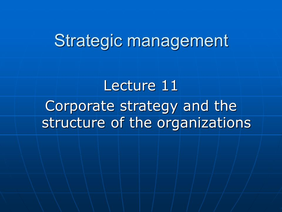 Organisation structure and design Resource allocation and control Managing strategic change Strategy evaluation and selection Strategic options Bases of strategic choice Strategic choice Strategy implemen- tation Strategic analysis Resources, competences and capability Expectations and purposes The environment Process of strategic management