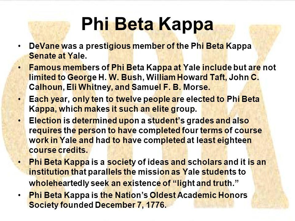 Phi Beta Kappa DeVane was a prestigious member of the Phi Beta Kappa Senate at Yale.