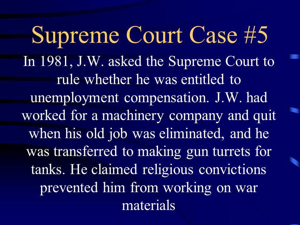 Supreme Court Case #5 In 1981, J.W.
