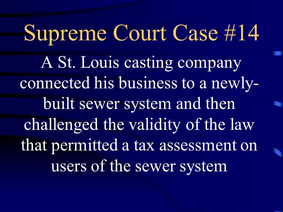 Supreme Court Case #14 A St.