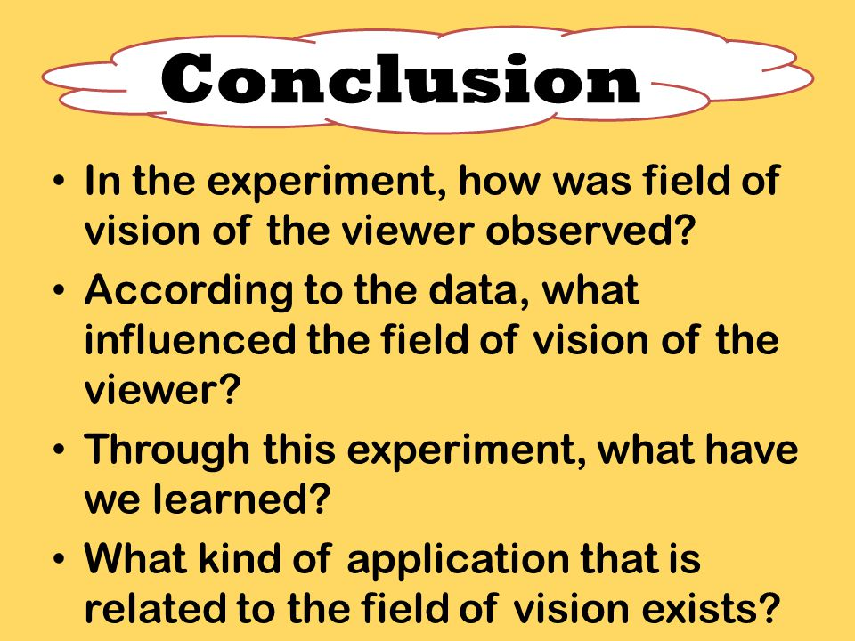 In the experiment, how was field of vision of the viewer observed? According to the data, what influenced the field of vision of the viewer? Through t