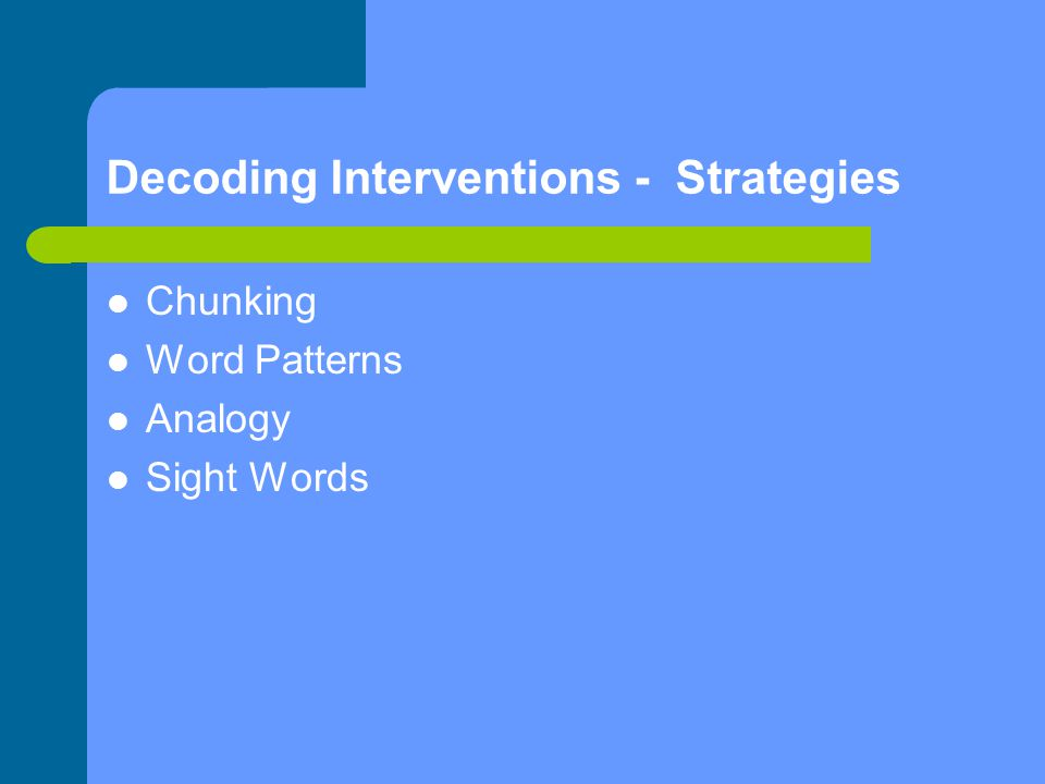 Decoding Interventions - Strategies Chunking Word Patterns Analogy Sight Words