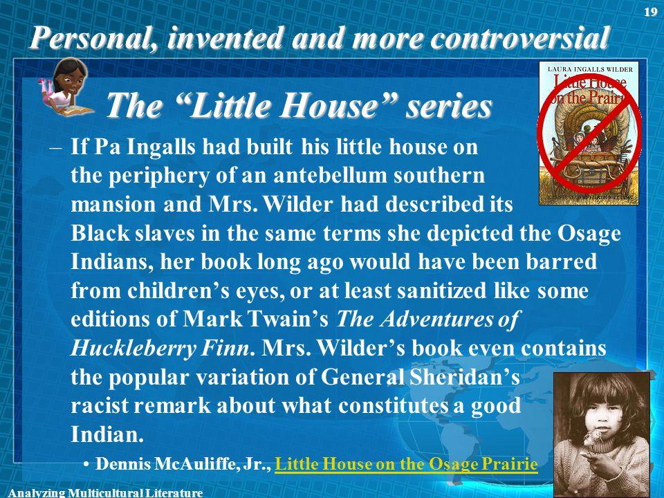 """Personal, invented and more controversial The """"Little House"""" series –If Pa Ingalls had built his little house on the periphery of an antebellum southe"""