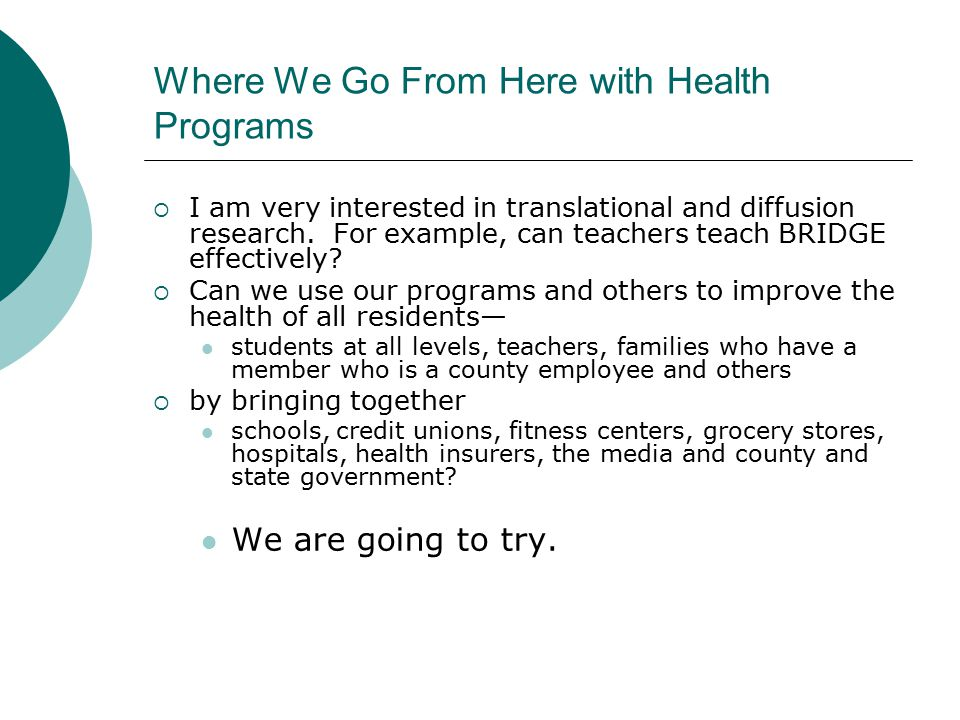Where We Go From Here with Health Programs  I am very interested in translational and diffusion research.