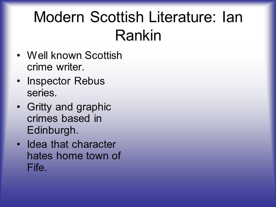 Modern Scottish Literature: Ian Rankin Well known Scottish crime writer.