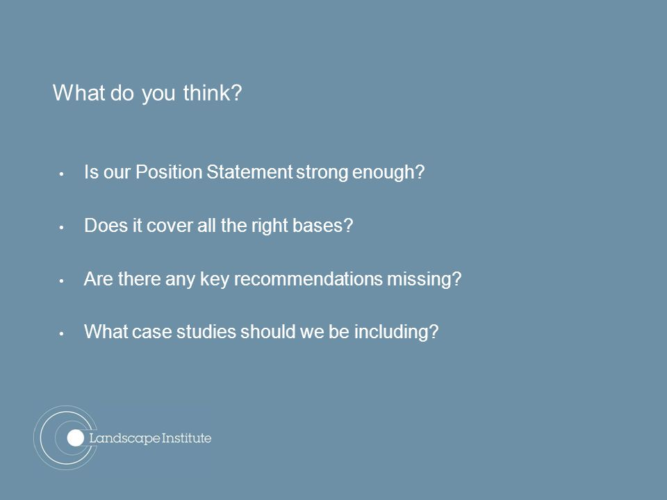 What do you think? Is our Position Statement strong enough? Does it cover all the right bases? Are there any key recommendations missing? What case st