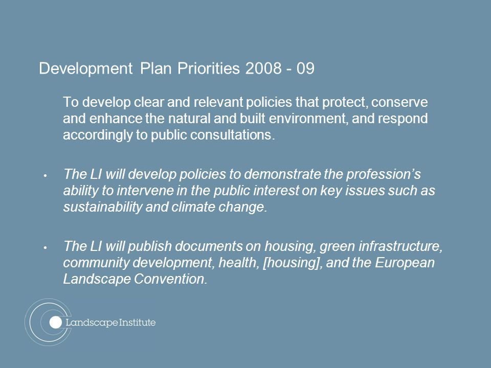 Development Plan Priorities 2008 - 09 To develop clear and relevant policies that protect, conserve and enhance the natural and built environment, and