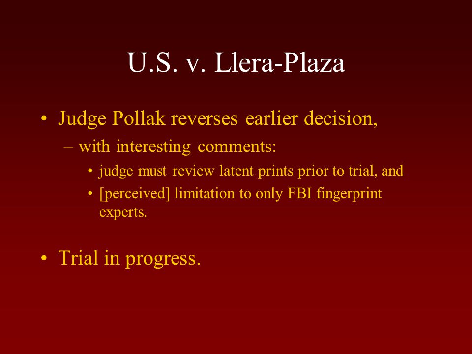 U.S. v. Llera-Plaza Government requests Judge to reconsider.