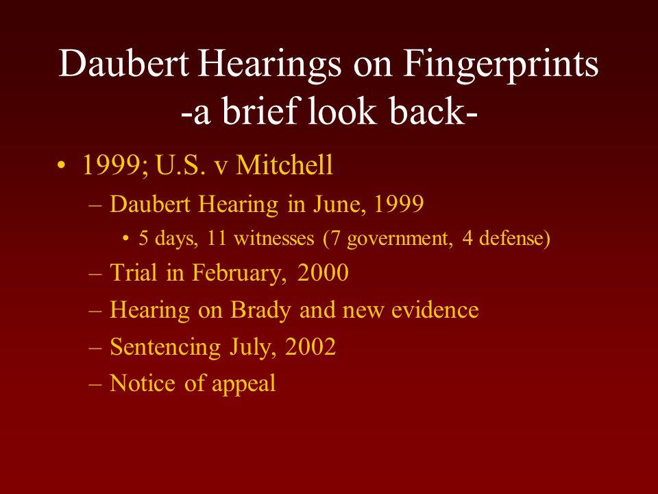 Daubert Hearings on Fingerprints -a brief look back- 1999; U.S.