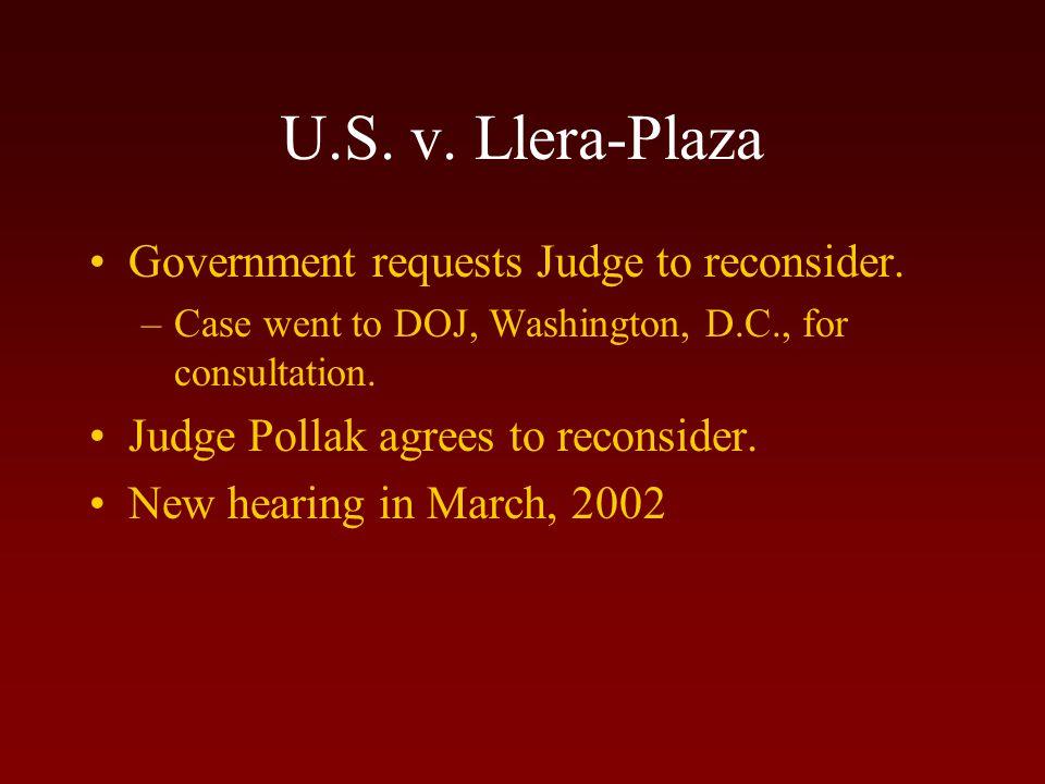 U.S.v. Llera-Plaza Government requests Judge to reconsider.