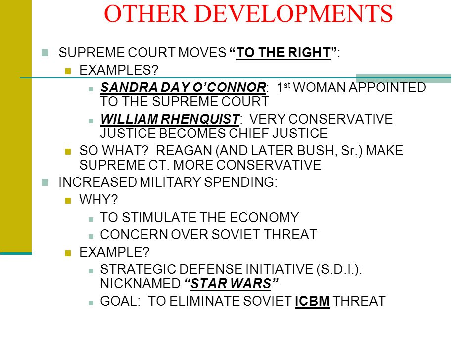 OTHER DEVELOPMENTS SUPREME COURT MOVES TO THE RIGHT : EXAMPLES.