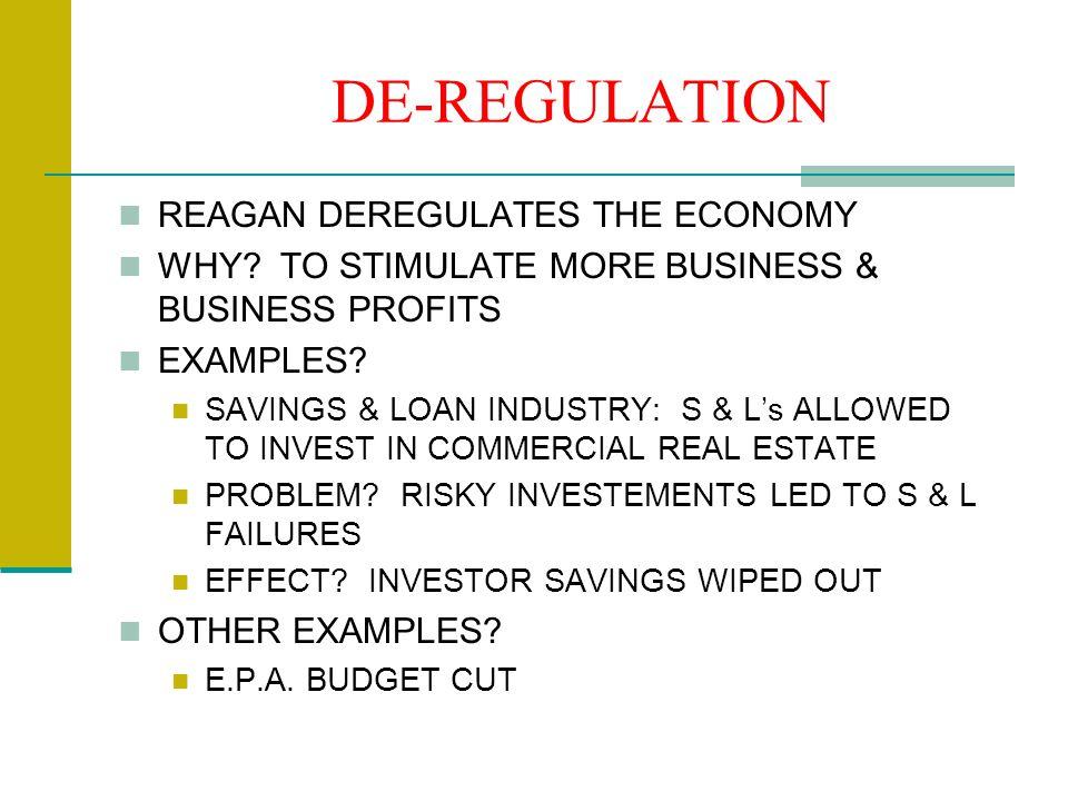 DE-REGULATION REAGAN DEREGULATES THE ECONOMY WHY.
