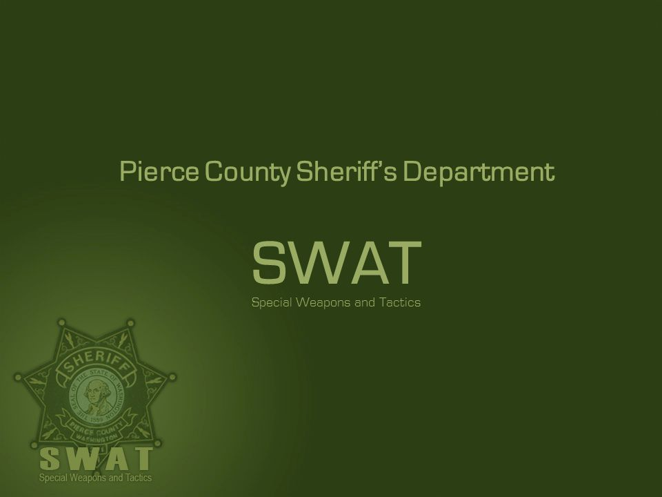 Pierce County Sheriff's Department SWAT Special Weapons and Tactics