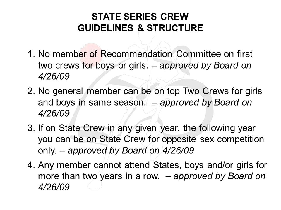 STATE SERIES CREW GUIDELINES & STRUCTURE 1.No member of Recommendation Committee on first two crews for boys or girls.