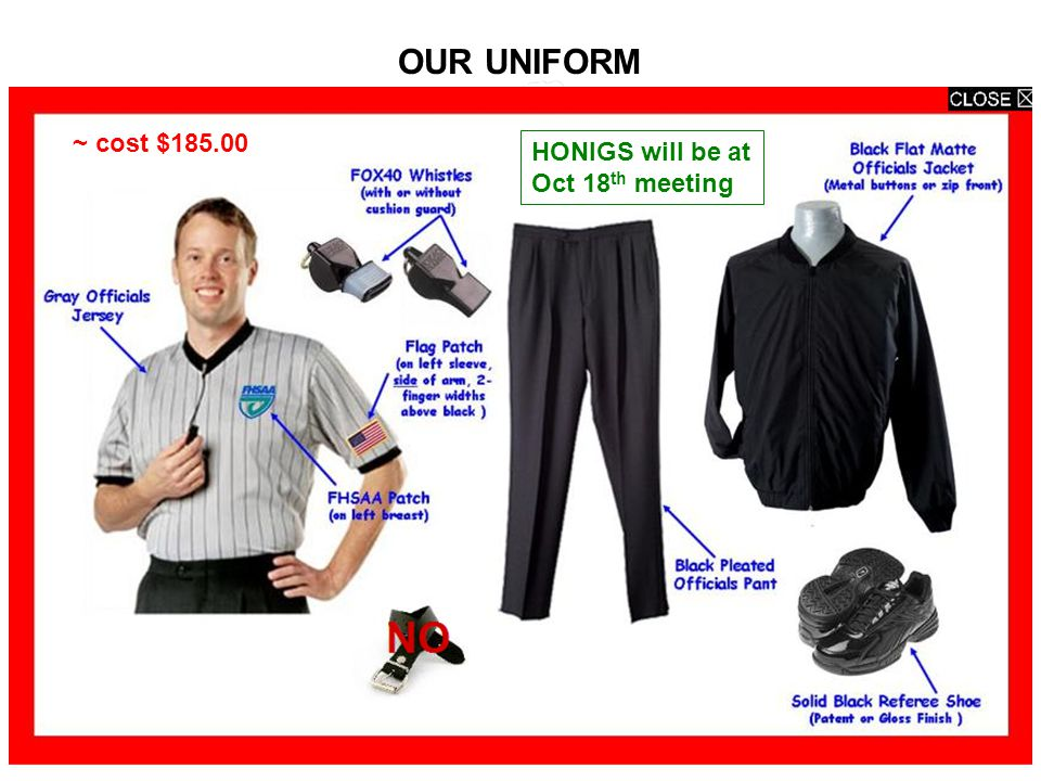 OUR UNIFORM ~ cost $185.00 HONIGS will be at Oct 18 th meeting