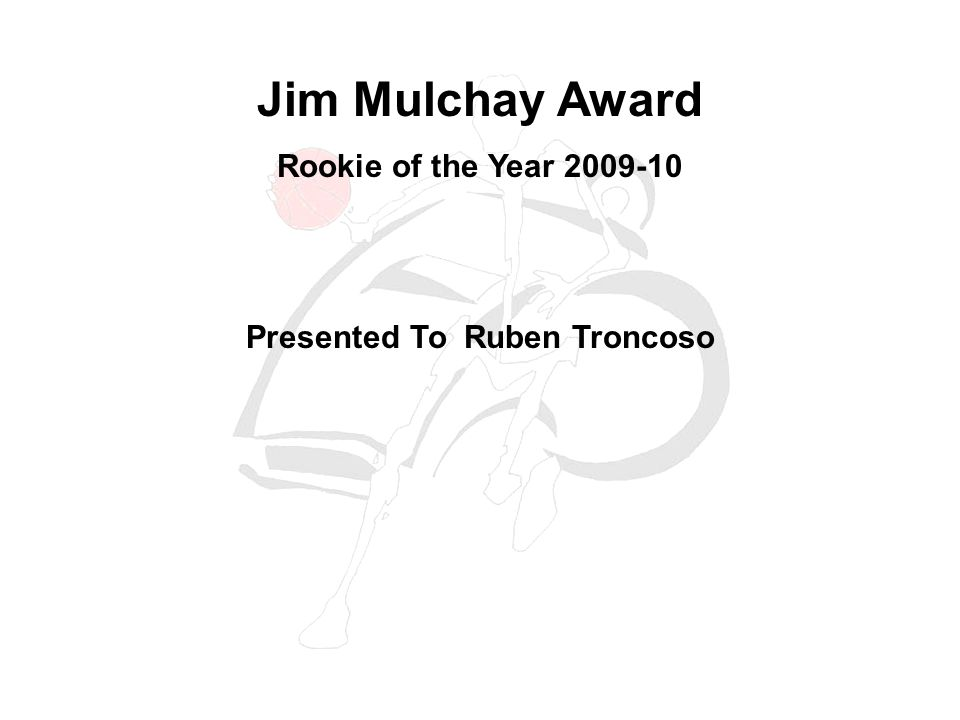 Jim Mulchay Award Rookie of the Year 2009-10 Presented To Ruben Troncoso