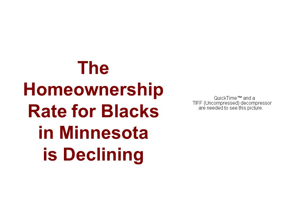 The Homeownership Rate for Blacks in Minnesota is Declining