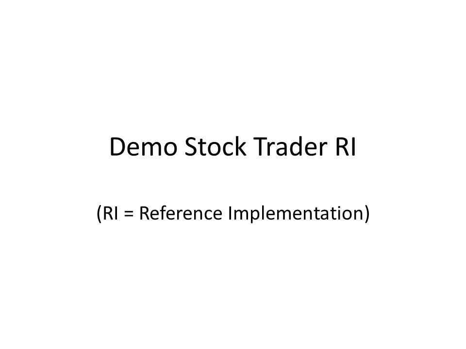 Demo Stock Trader RI (RI = Reference Implementation)