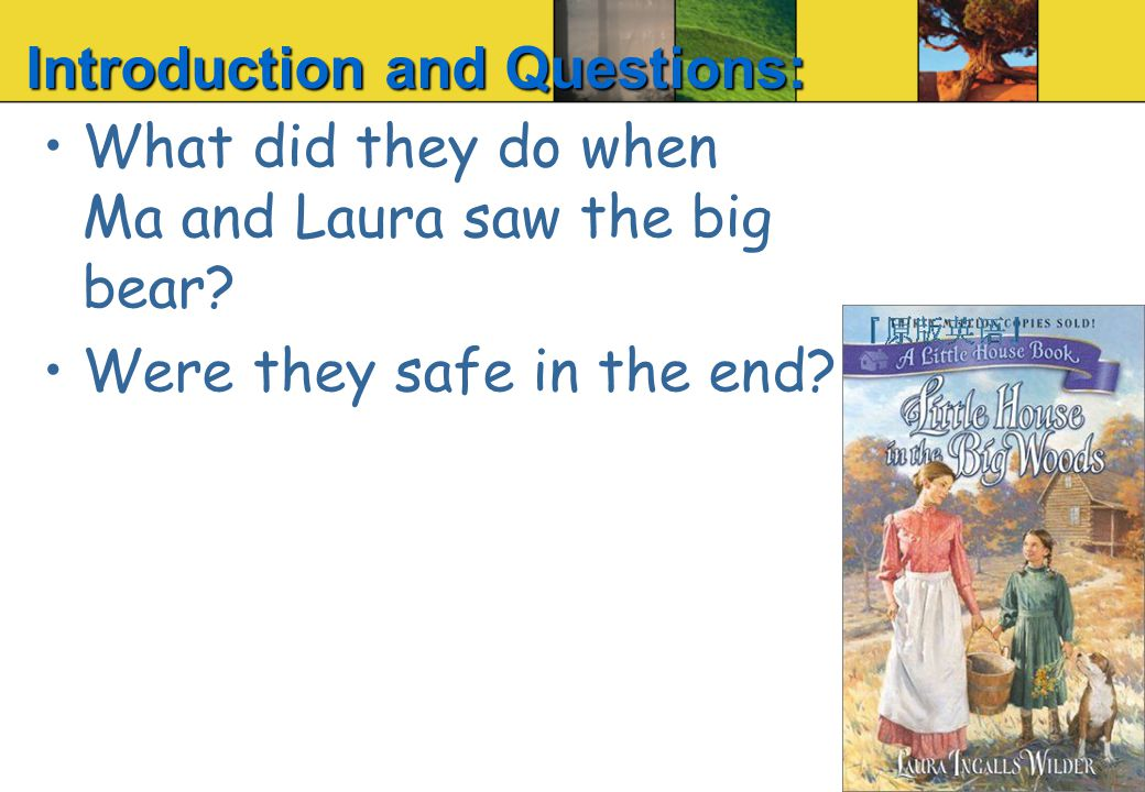 Introduction and Questions: What did they do when Ma and Laura saw the big bear.