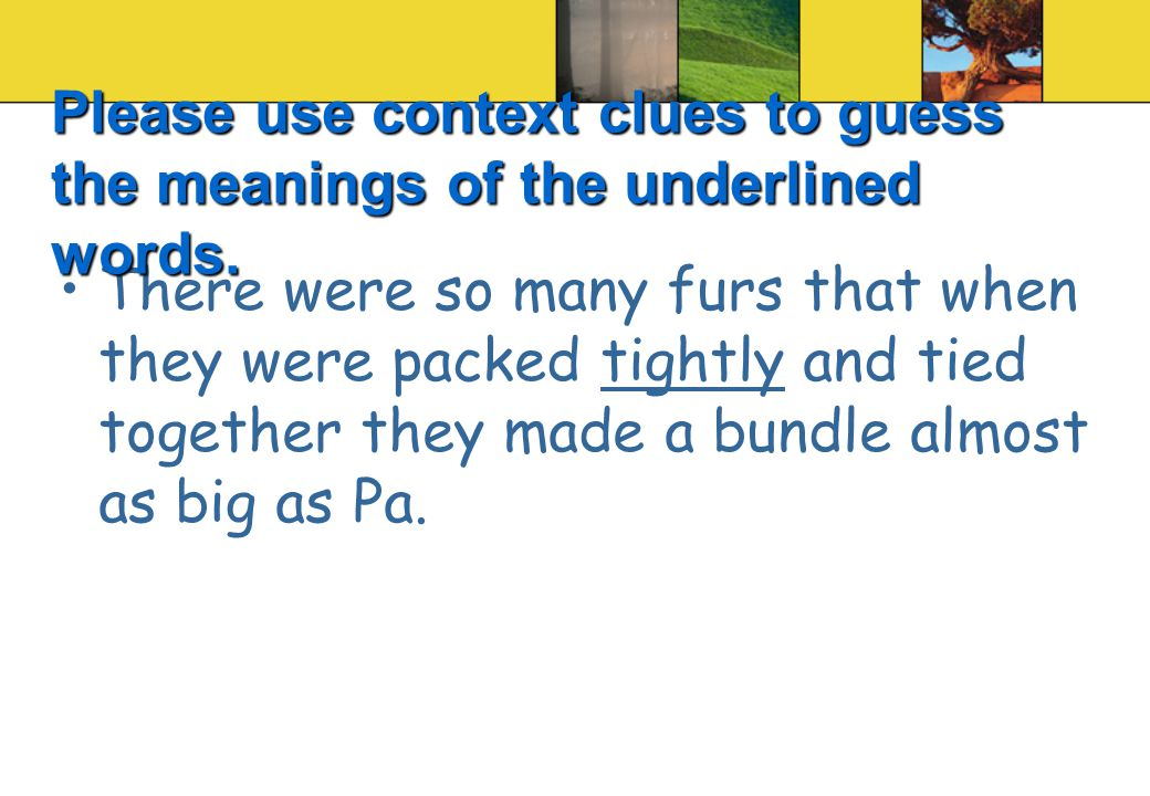 There were so many furs that when they were packed tightly and tied together they made a bundle almost as big as Pa.