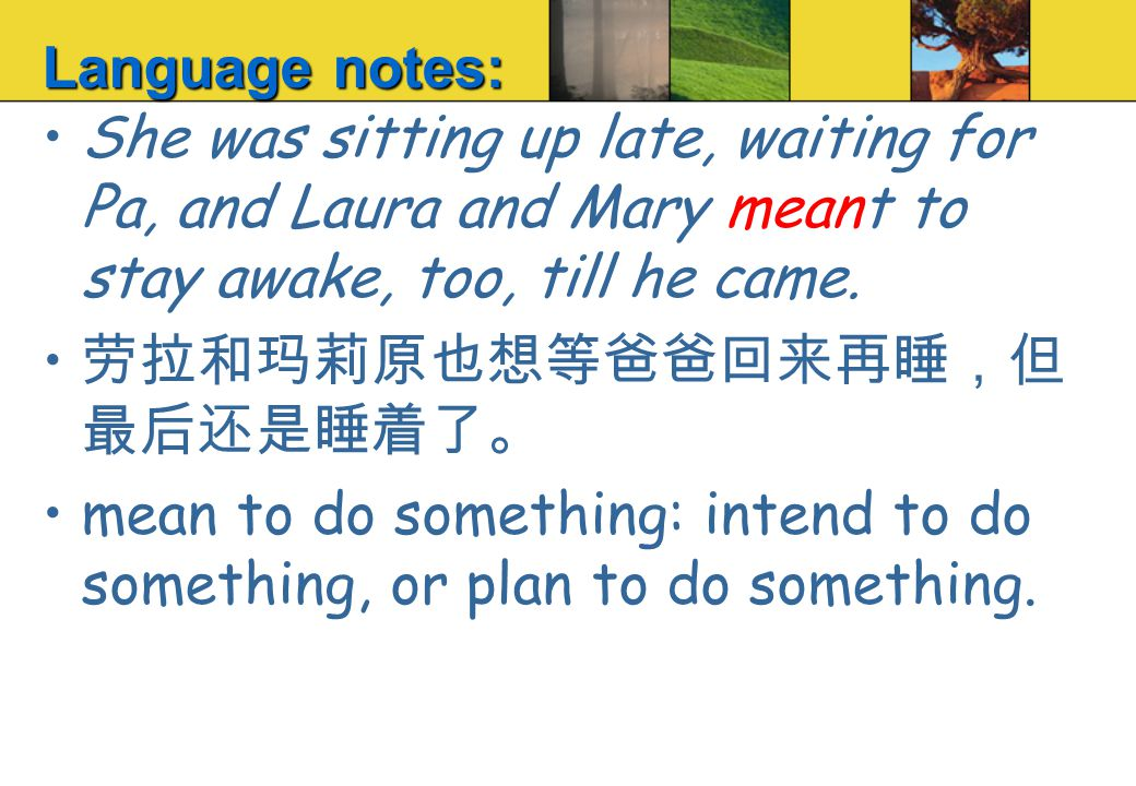Language notes: She was sitting up late, waiting for Pa, and Laura and Mary meant to stay awake, too, till he came.