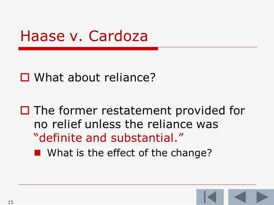 Haase v. Cardoza  What about reliance.