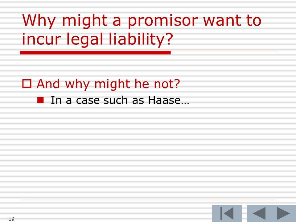 Why might a promisor want to incur legal liability.