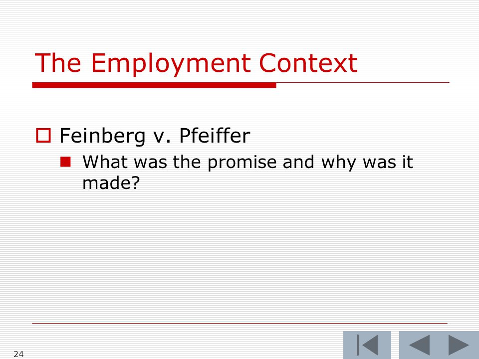 The Employment Context  Feinberg v. Pfeiffer What was the promise and why was it made 24