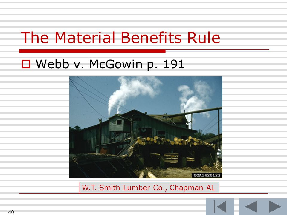 The Material Benefits Rule  Webb v. McGowin p. 191 40 W.T. Smith Lumber Co., Chapman AL