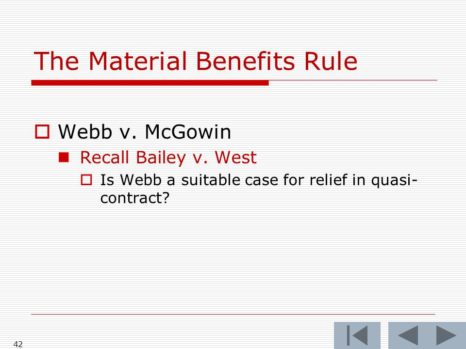 The Material Benefits Rule  Webb v. McGowin Recall Bailey v.