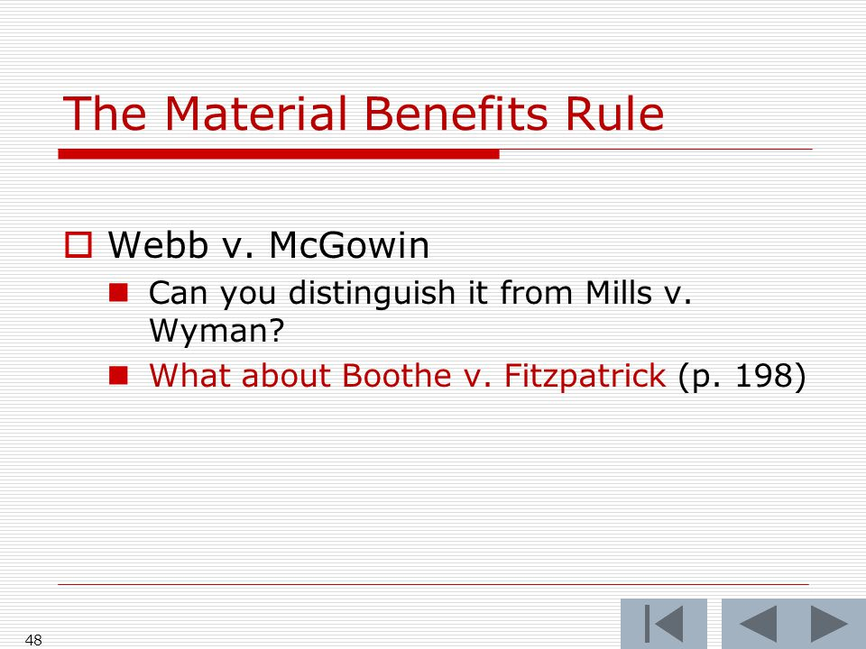 The Material Benefits Rule  Webb v. McGowin Can you distinguish it from Mills v.
