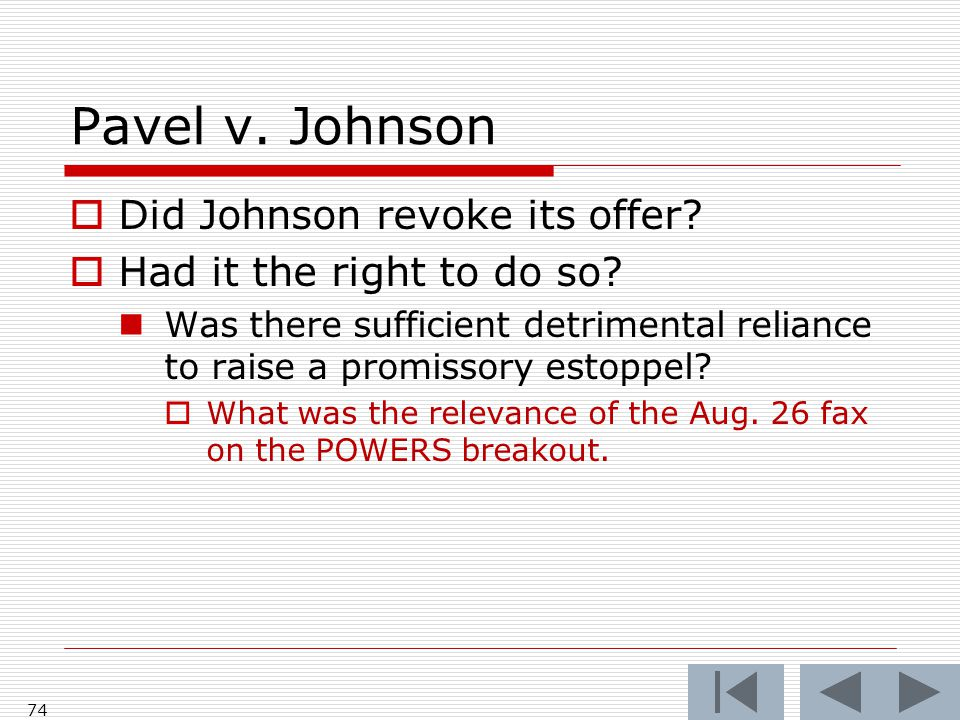 Pavel v. Johnson  Did Johnson revoke its offer.  Had it the right to do so.
