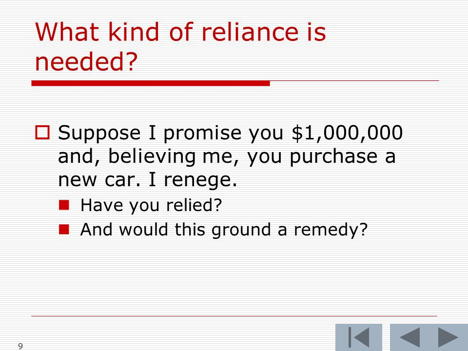 What kind of reliance is needed.