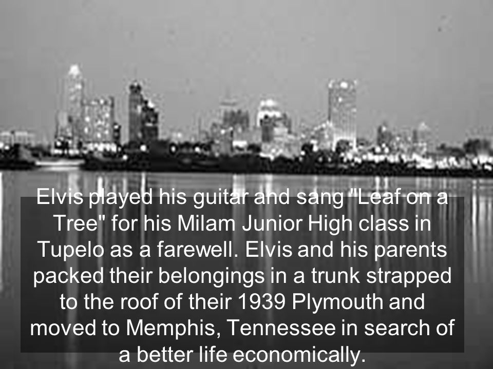 In Memphis, Elvis attended Humes High School.