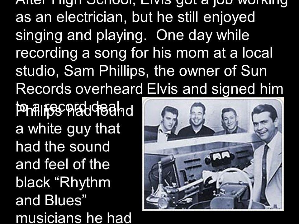 It was through Sam Phillips that Elvis met guitarist Scotty Moore (left) and bassist Bill Black (right).