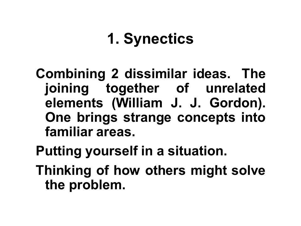 1. Metaphorical thinking, Analogies, … 1. Creativity is like ____. 2. Being Creative is like ____. 3. Creativity is to ___ as...