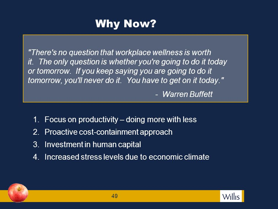 50 Wellness Implementation Barriers Still Remain Willis Wellness Survey The op three barriers to implementing a wellness program:  Budget constraints61%  Not enough time/staff to devote42%  Employees in various geographic locations25% Think investment - not cost.