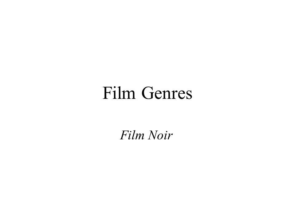 Film Genres Film Noir
