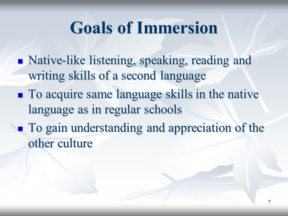 8 Total/Partial Immersion Total Immersion: Total Immersion: Students are taught 100% in the foreign language during the first grades Students are taught 100% in the foreign language during the first grades Partial Immersion: Partial Immersion: Students are taught half of the day in the foreign language, the other half in their mother tongue (alternating) Students are taught half of the day in the foreign language, the other half in their mother tongue (alternating)