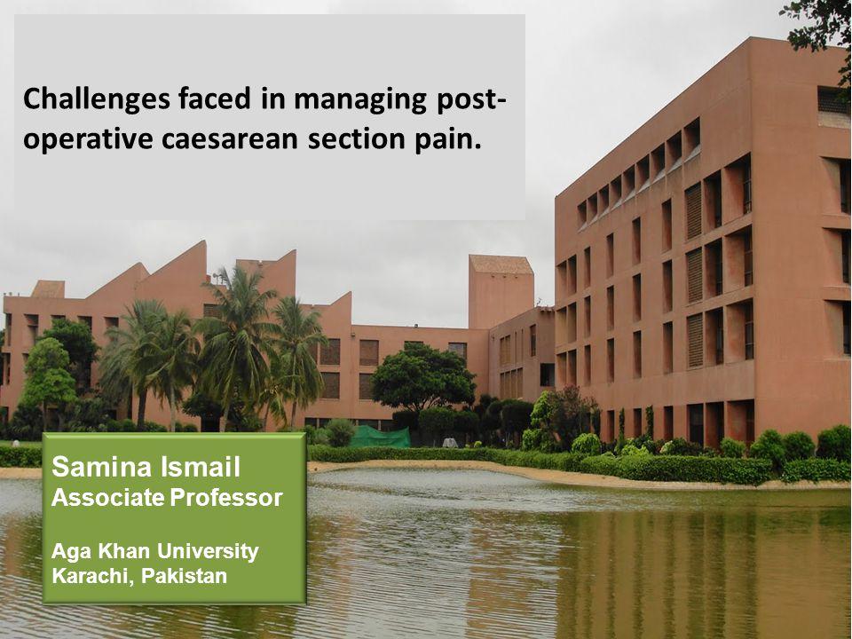 Samina Ismail Associate Professor Aga Khan University Karachi, Pakistan Samina Ismail Associate Professor Aga Khan University Karachi, Pakistan Challe