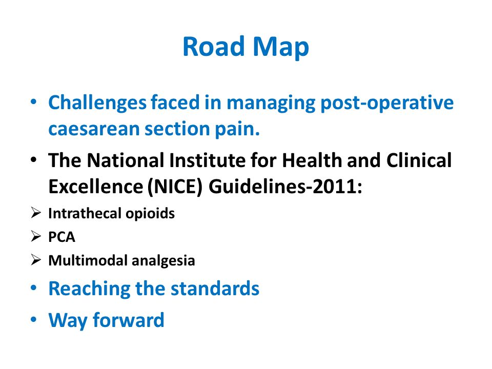 Road Map Challenges faced in managing post-operative caesarean section pain.