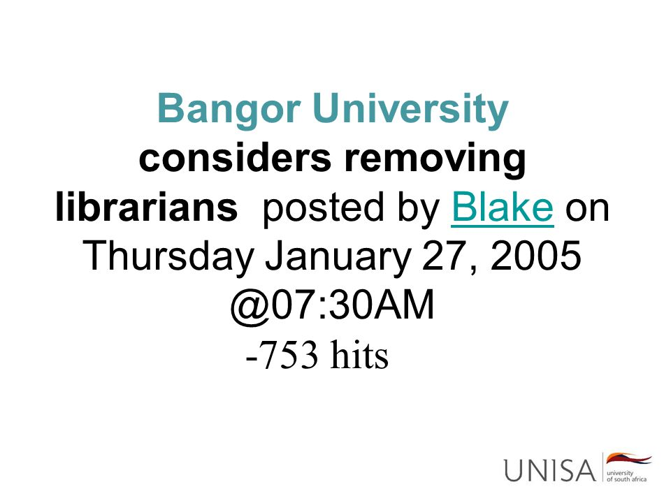 Bangor University considers removing librarians posted by Blake on Thursday January 27, 2005 @07:30AM -753 hits Blake