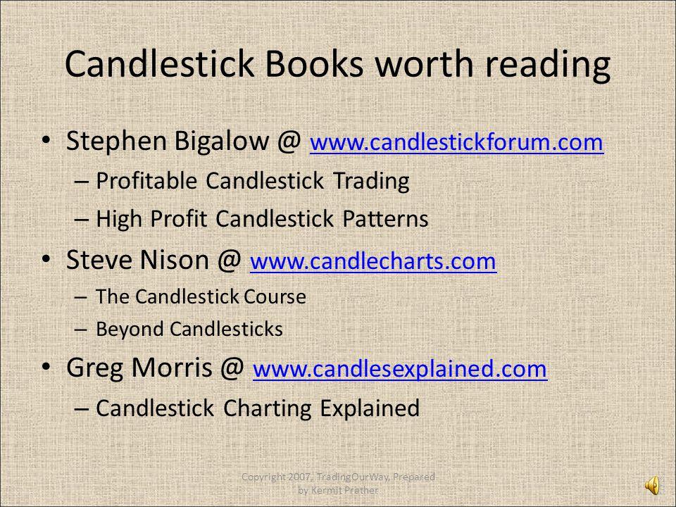 Candlestick Books worth reading Stephen Bigalow @ www.candlestickforum.com www.candlestickforum.com – Profitable Candlestick Trading – High Profit Can