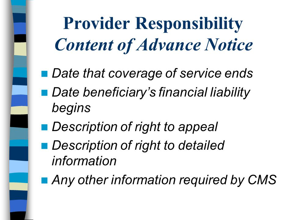 Provider Responsibility Content of Advance Notice Date that coverage of service ends Date beneficiary's financial liability begins Description of righ