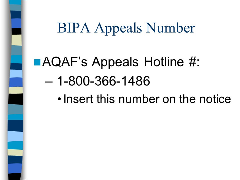 BIPA Appeals Number AQAF's Appeals Hotline #: – 1-800-366-1486 Insert this number on the notice